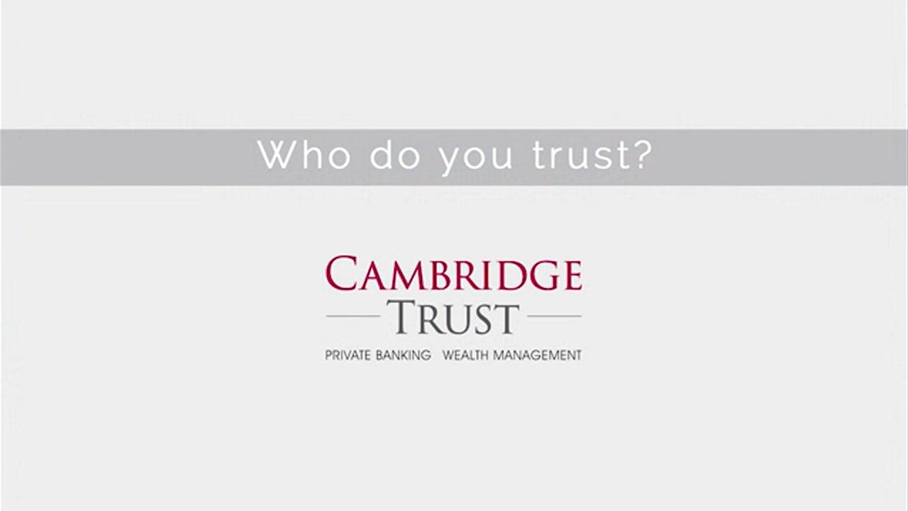 Cambridge Trust – Who Do You Trust